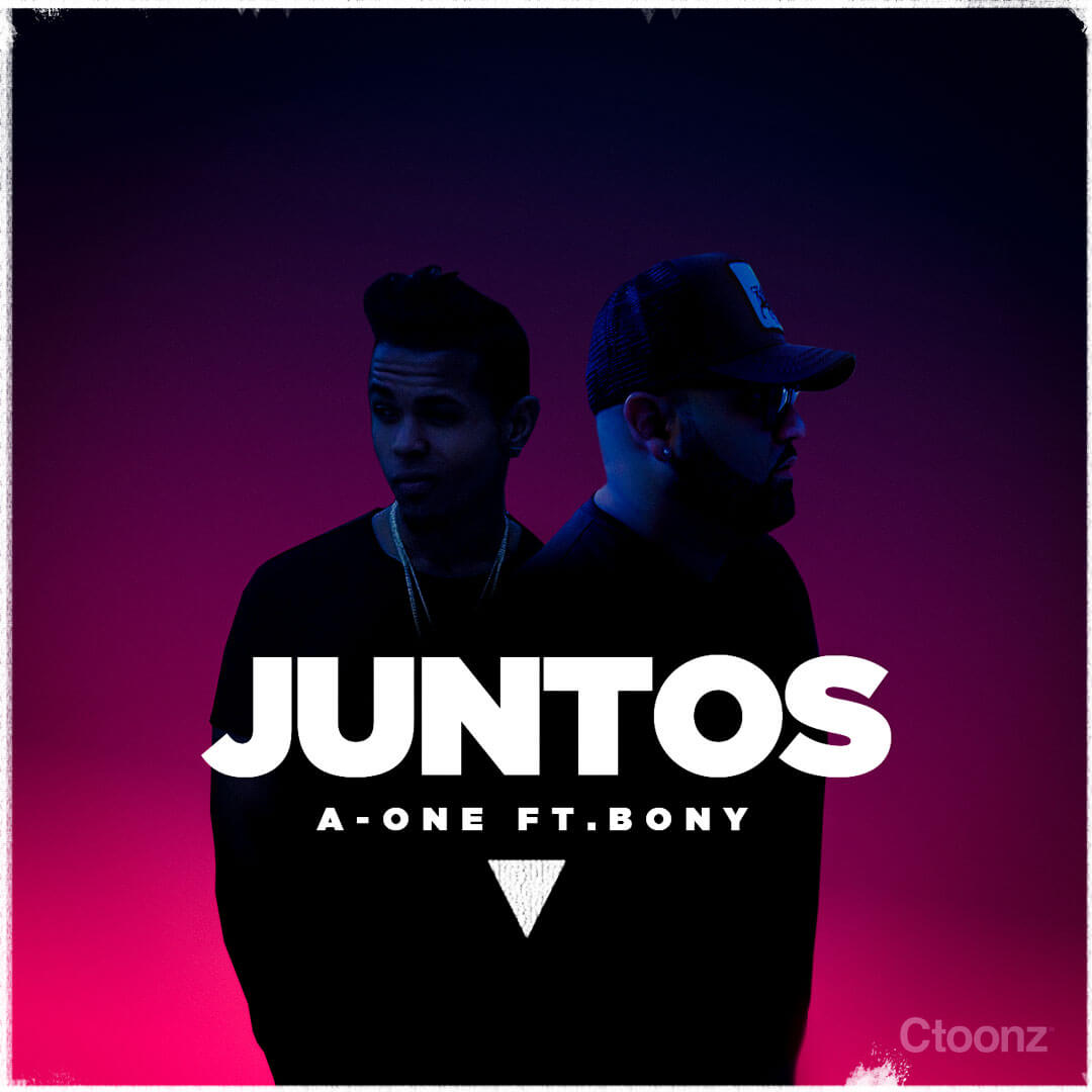 Juntos – A-One ft. Bony